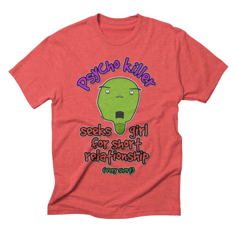 Psycho killer looking for love Men's Triblend T-Shirt by mrdelman's Artist Shop