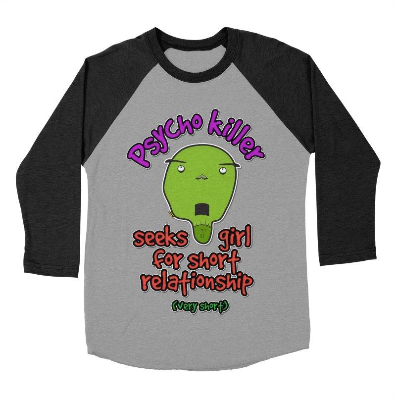 Psycho killer looking for love Women's Baseball Triblend Longsleeve T-Shirt by mrdelman's Artist Shop