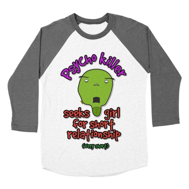Psycho killer looking for love Men's Baseball Triblend T-Shirt by mrdelman's Artist Shop