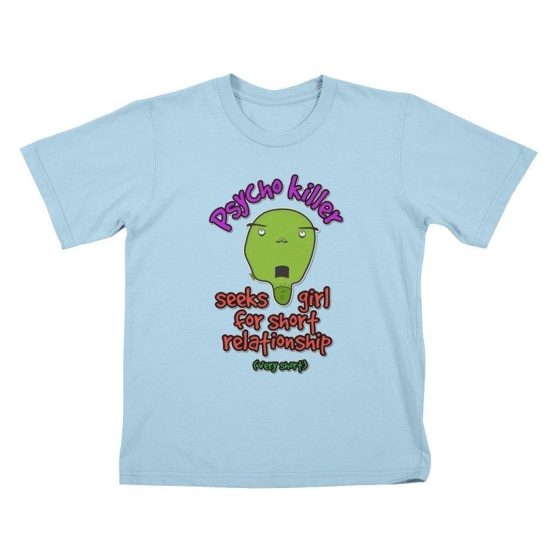 Psycho killer looking for love Kids T-Shirt by mrdelman's Artist Shop