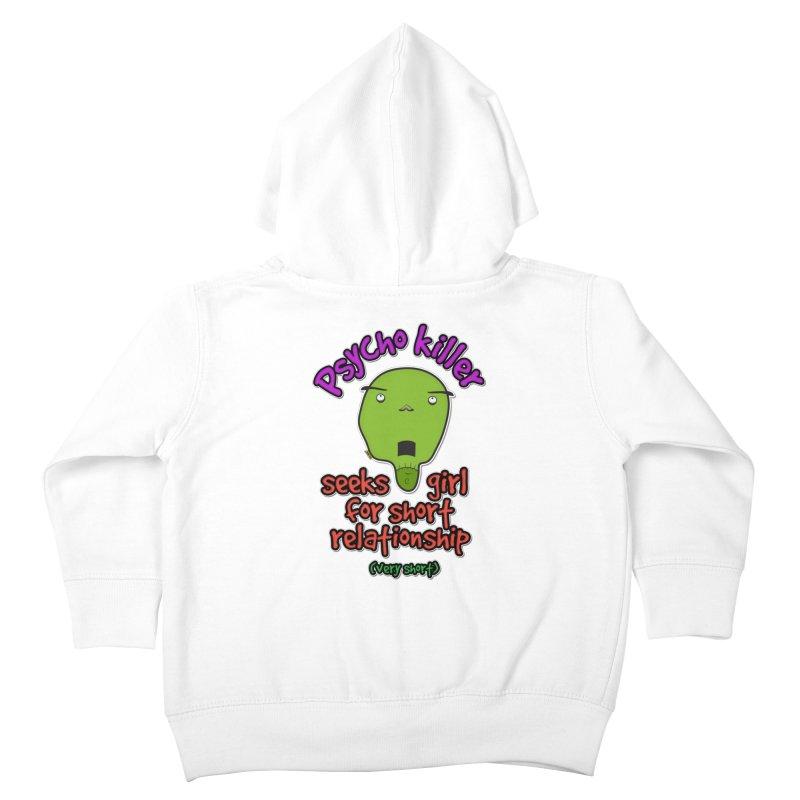Psycho killer looking for love Kids Toddler Zip-Up Hoody by mrdelman's Artist Shop