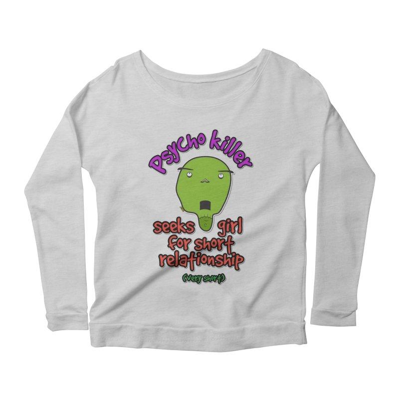Psycho killer looking for love Women's Scoop Neck Longsleeve T-Shirt by mrdelman's Artist Shop