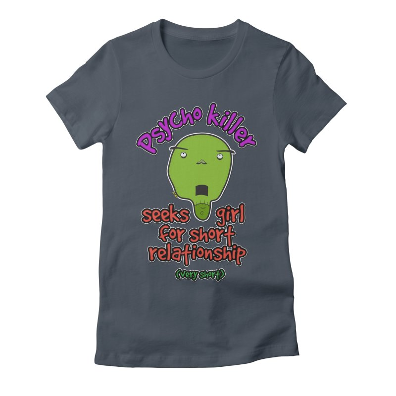 Psycho killer looking for love Women's Fitted T-Shirt by mrdelman's Artist Shop