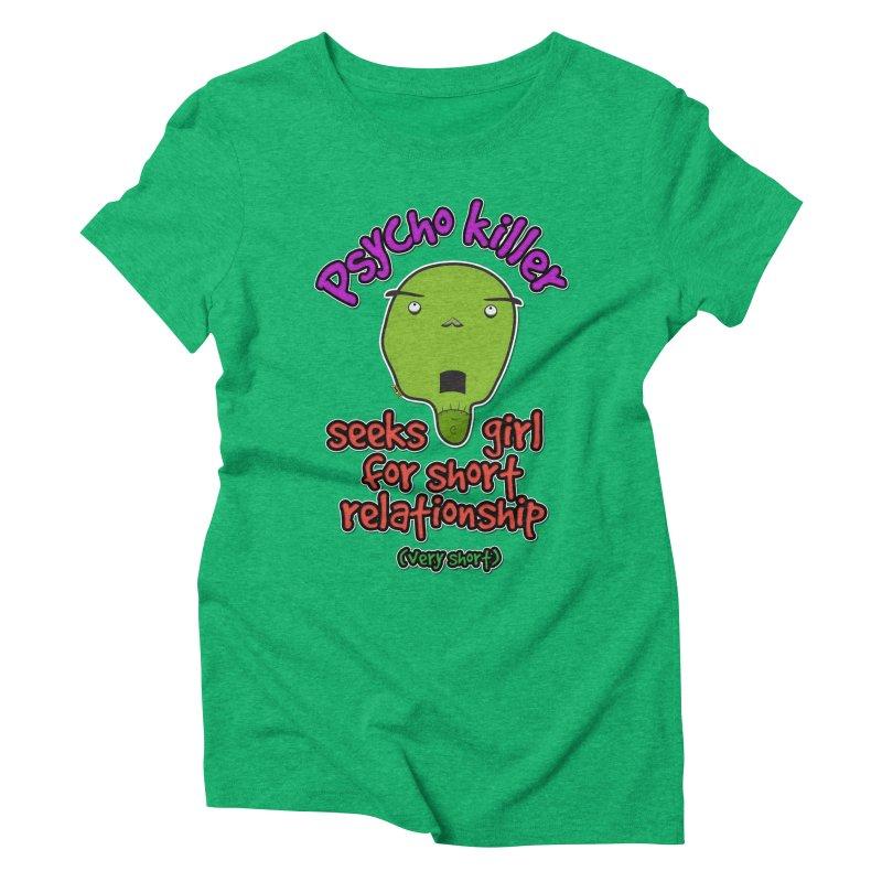 Psycho killer looking for love Women's Triblend T-Shirt by mrdelman's Artist Shop