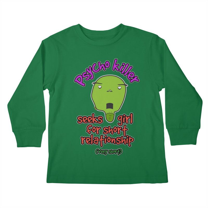 Psycho killer looking for love Kids Longsleeve T-Shirt by mrdelman's Artist Shop