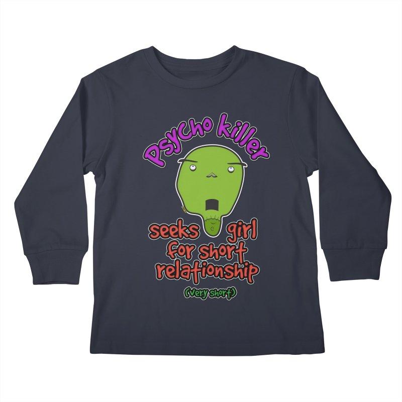 Psycho killer looking for love Kids Longsleeve T-Shirt by mrdelman's Artist Shop