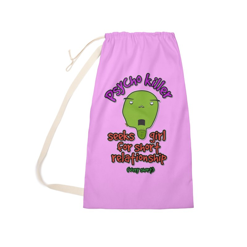 Psycho killer looking for love Accessories Laundry Bag Bag by mrdelman's Artist Shop