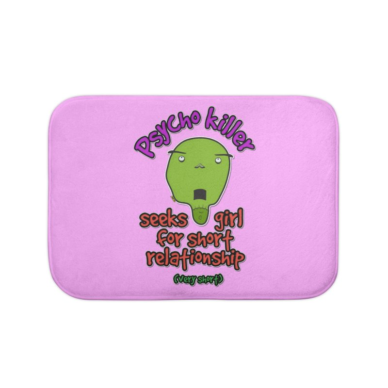 Psycho killer looking for love Home Bath Mat by mrdelman's Artist Shop