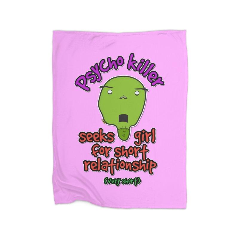 Psycho killer looking for love Home Blanket by mrdelman's Artist Shop