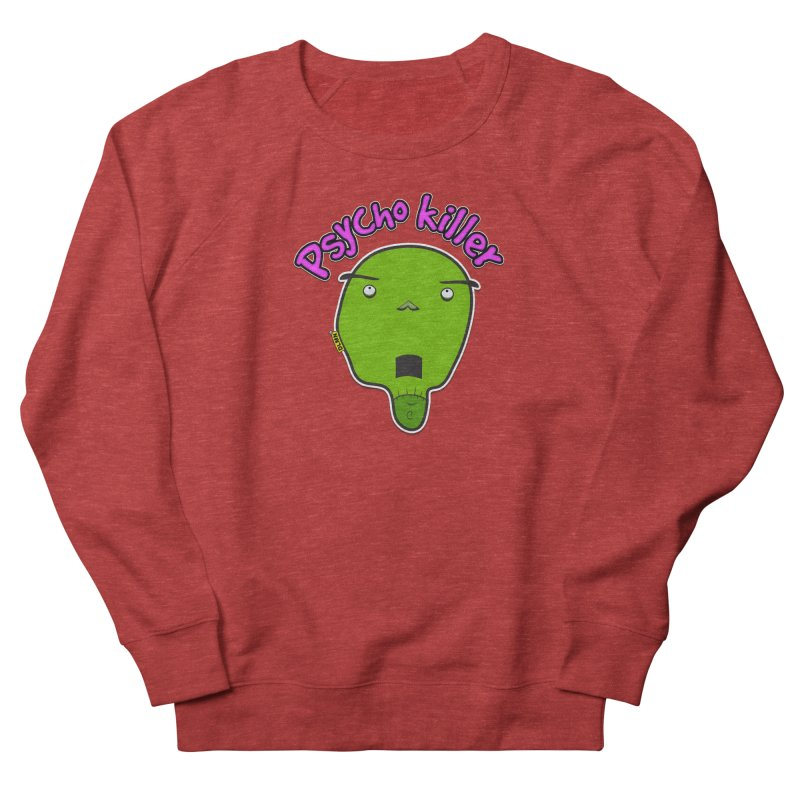 Psycho killer (alone) Women's French Terry Sweatshirt by mrdelman's Artist Shop