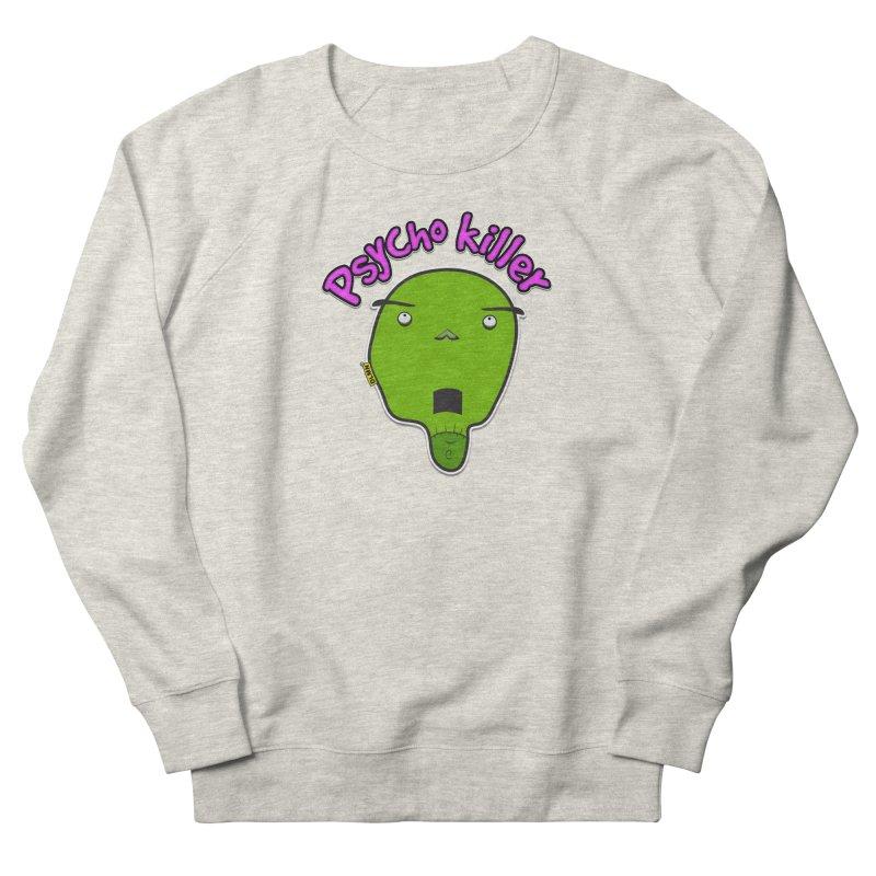 Psycho killer (alone) Women's French Terry Sweatshirt by mrdelman's Artist Shop