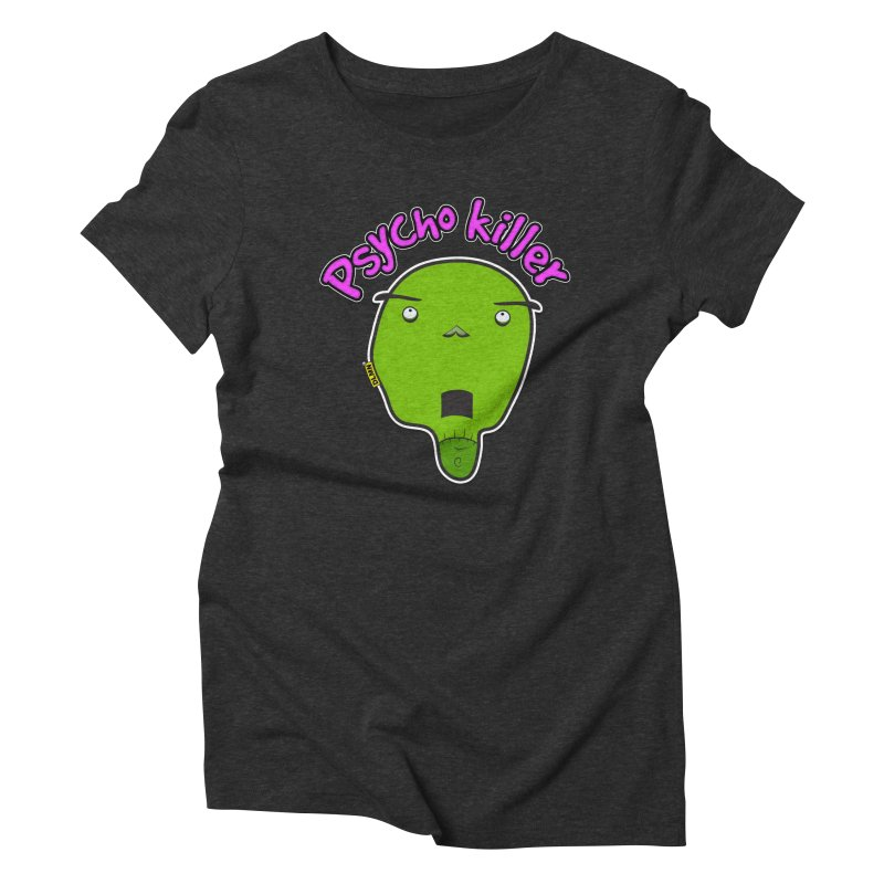 Psycho killer (alone) Women's Triblend T-Shirt by mrdelman's Artist Shop