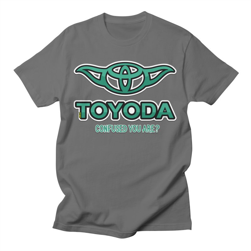 TOYODA ... Confused you are? Men's T-Shirt by mrdelman's Artist Shop