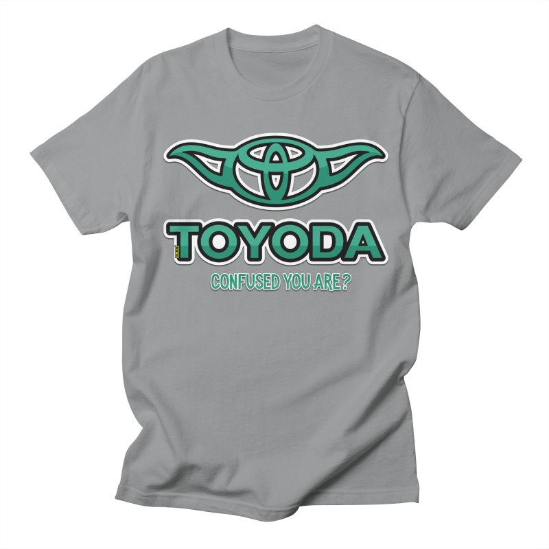 TOYODA ... Confused you are? Women's Regular Unisex T-Shirt by mrdelman's Artist Shop
