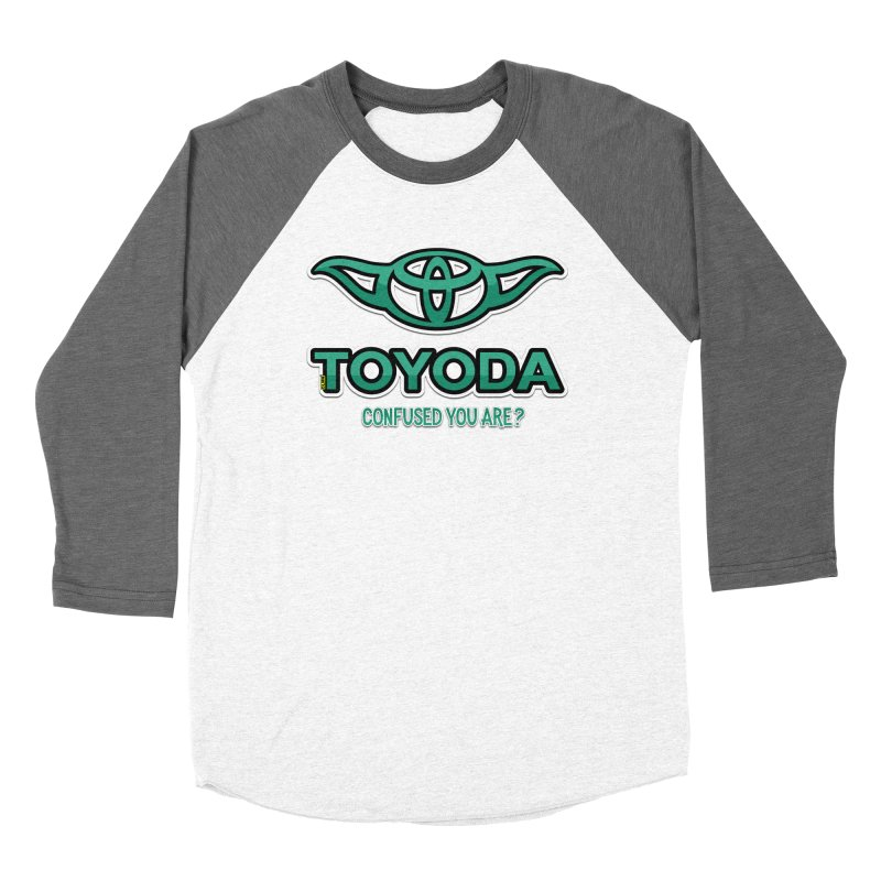 TOYODA ... Confused you are? Women's Longsleeve T-Shirt by mrdelman's Artist Shop