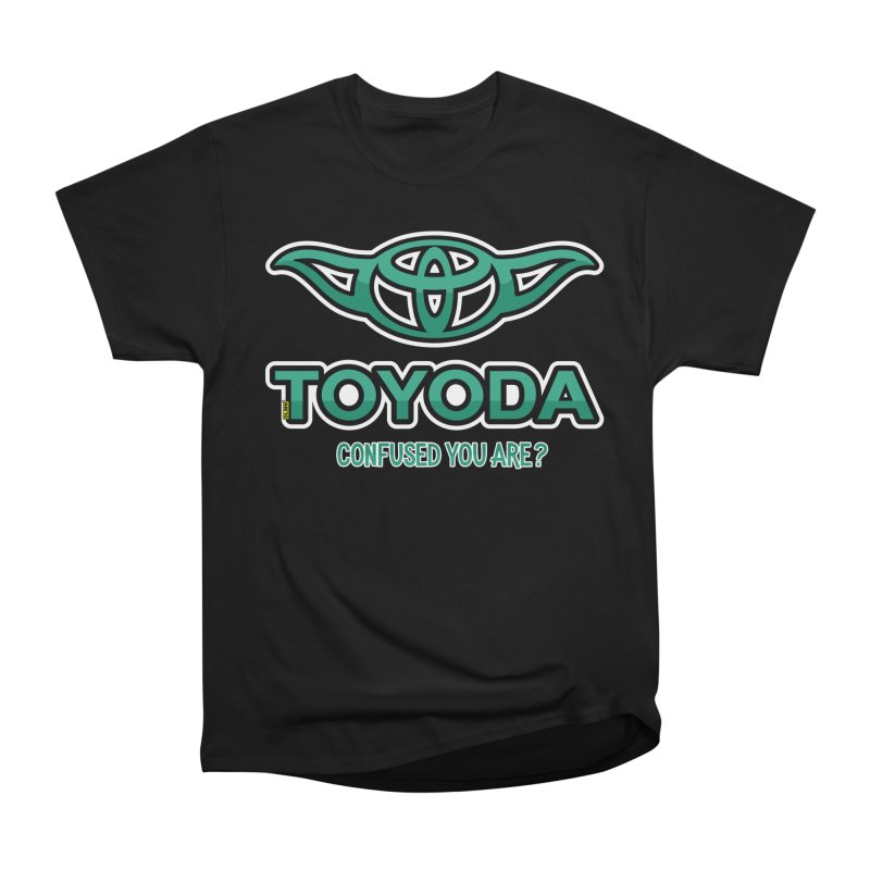 TOYODA ... Confused you are? Men's Heavyweight T-Shirt by mrdelman's Artist Shop