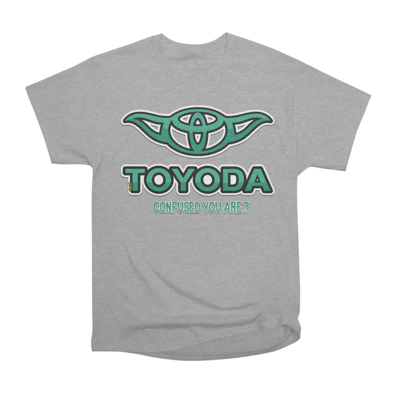TOYODA ... Confused you are? Women's Heavyweight Unisex T-Shirt by mrdelman's Artist Shop