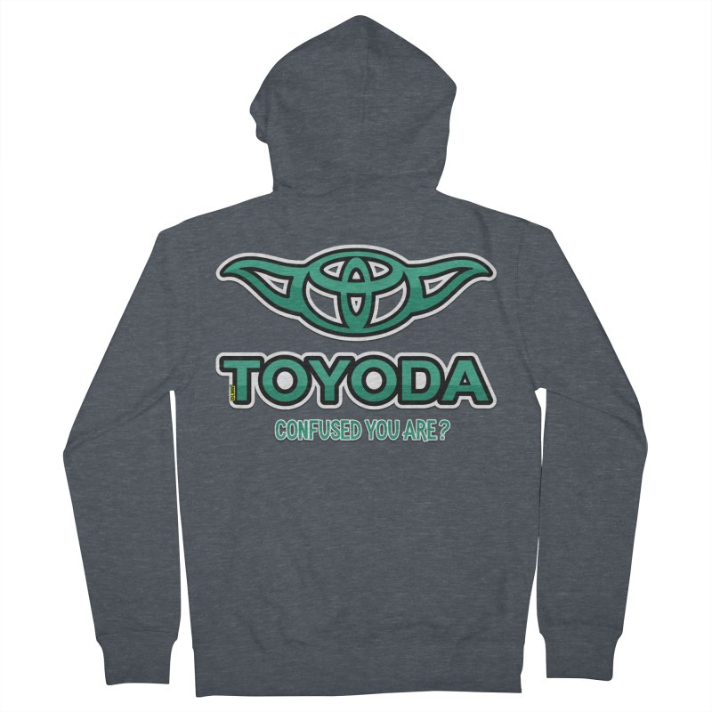 TOYODA ... Confused you are? Women's Zip-Up Hoody by mrdelman's Artist Shop