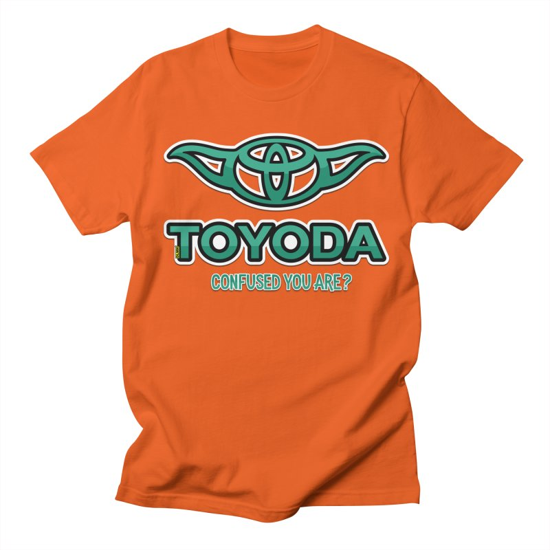 TOYODA ... Confused you are? Women's T-Shirt by mrdelman's Artist Shop
