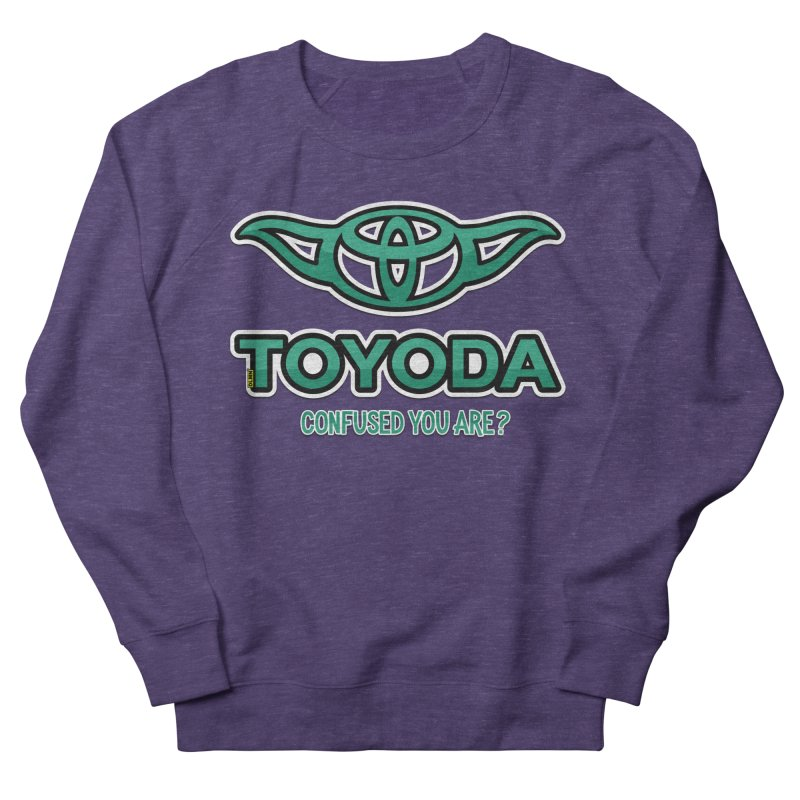 TOYODA ... Confused you are? Men's Sweatshirt by mrdelman's Artist Shop
