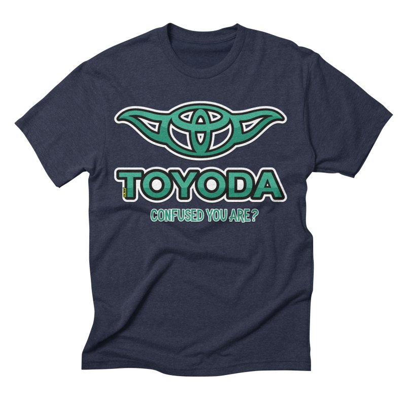 TOYODA ... Confused you are? Men's Triblend T-Shirt by mrdelman's Artist Shop