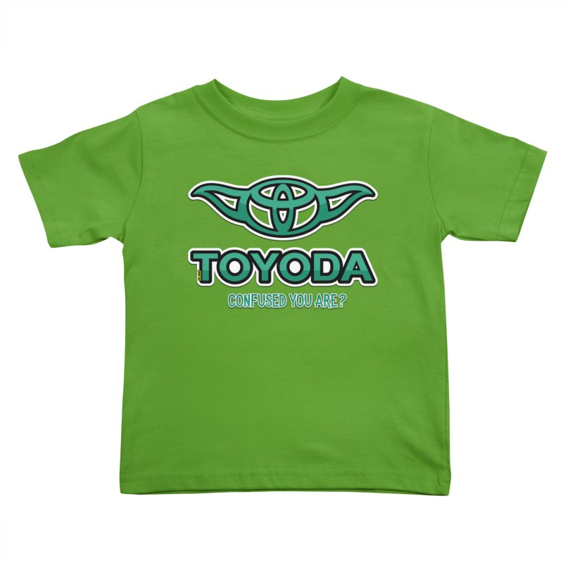 TOYODA ... Confused you are? Kids Toddler T-Shirt by mrdelman's Artist Shop