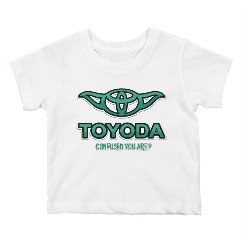 TOYODA ... Confused you are? Kids Baby T-Shirt by mrdelman's Artist Shop