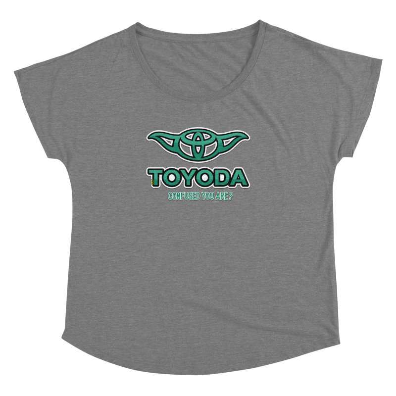 TOYODA ... Confused you are? Women's Dolman by mrdelman's Artist Shop