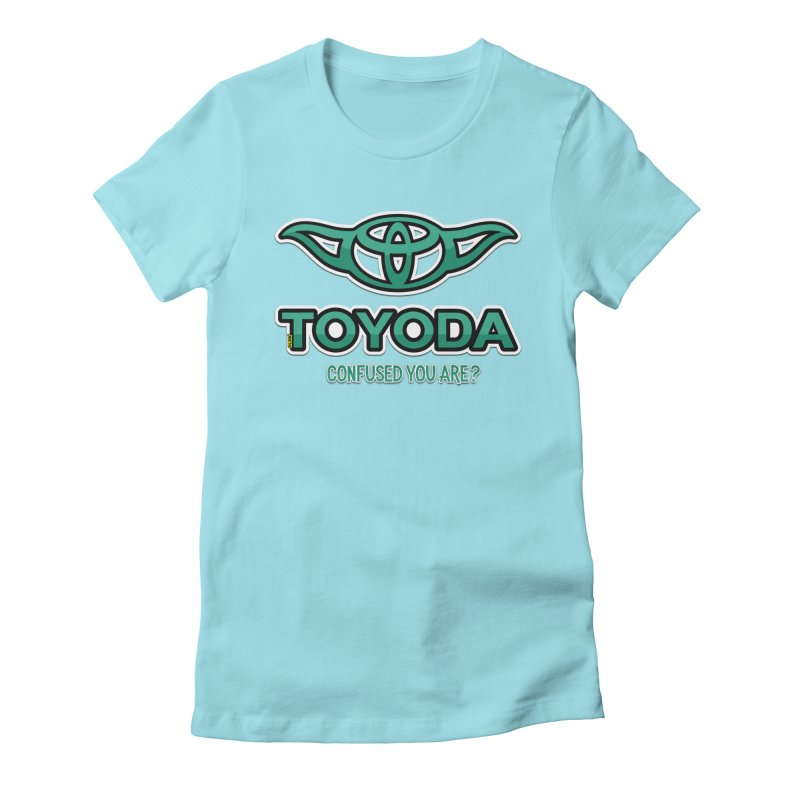 TOYODA ... Confused you are? Women's Fitted T-Shirt by mrdelman's Artist Shop