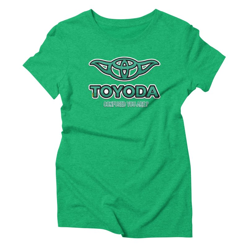 TOYODA ... Confused you are? Women's Triblend T-Shirt by mrdelman's Artist Shop