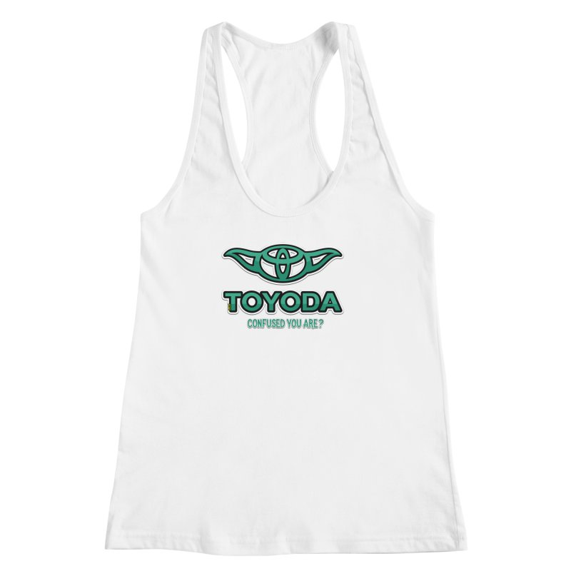TOYODA ... Confused you are? Women's Racerback Tank by mrdelman's Artist Shop