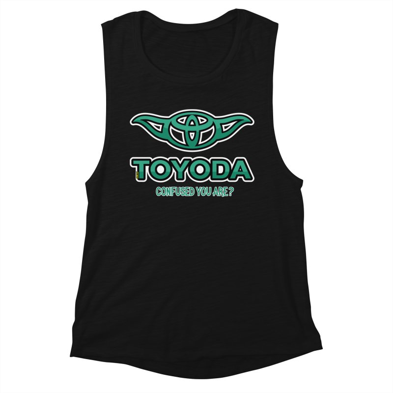 TOYODA ... Confused you are? Women's Muscle Tank by mrdelman's Artist Shop