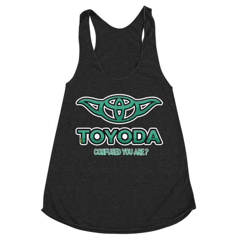 TOYODA ... Confused you are? Women's Racerback Triblend Tank by mrdelman's Artist Shop