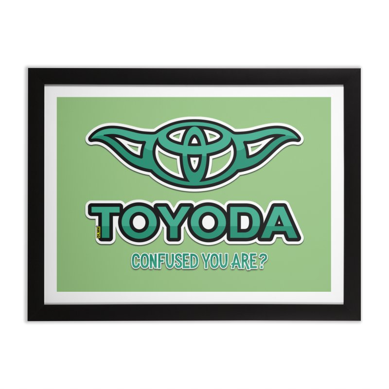 TOYODA ... Confused you are? Home Framed Fine Art Print by mrdelman's Artist Shop