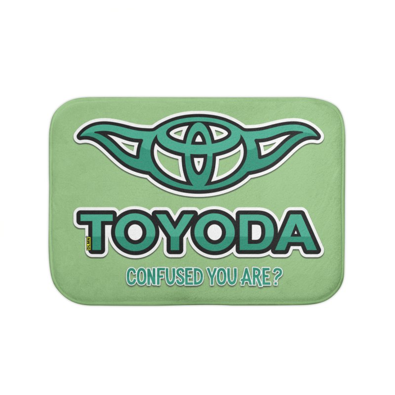 TOYODA ... Confused you are? Home Bath Mat by mrdelman's Artist Shop
