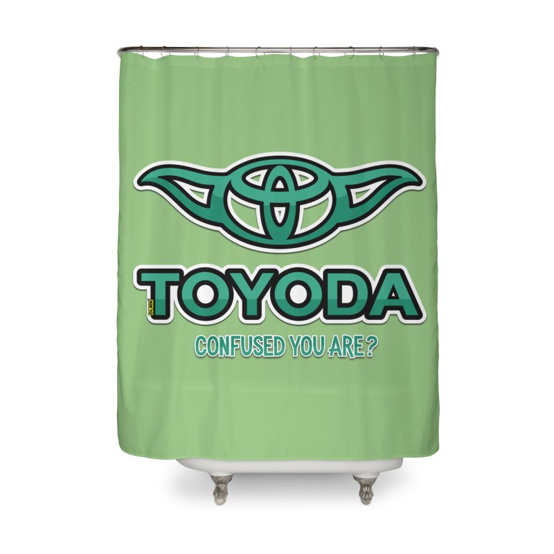 TOYODA ... Confused you are? Home Shower Curtain by mrdelman's Artist Shop