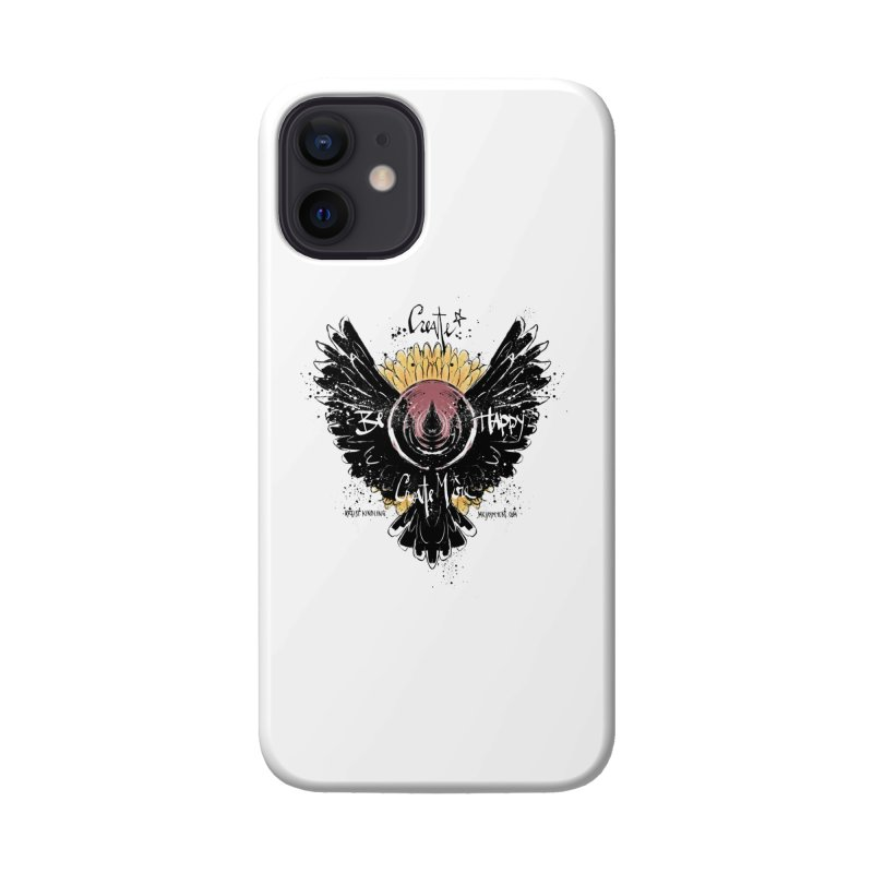 Create. Be Happy. Create More Accessories Phone Case by mrjaymyers tees and things