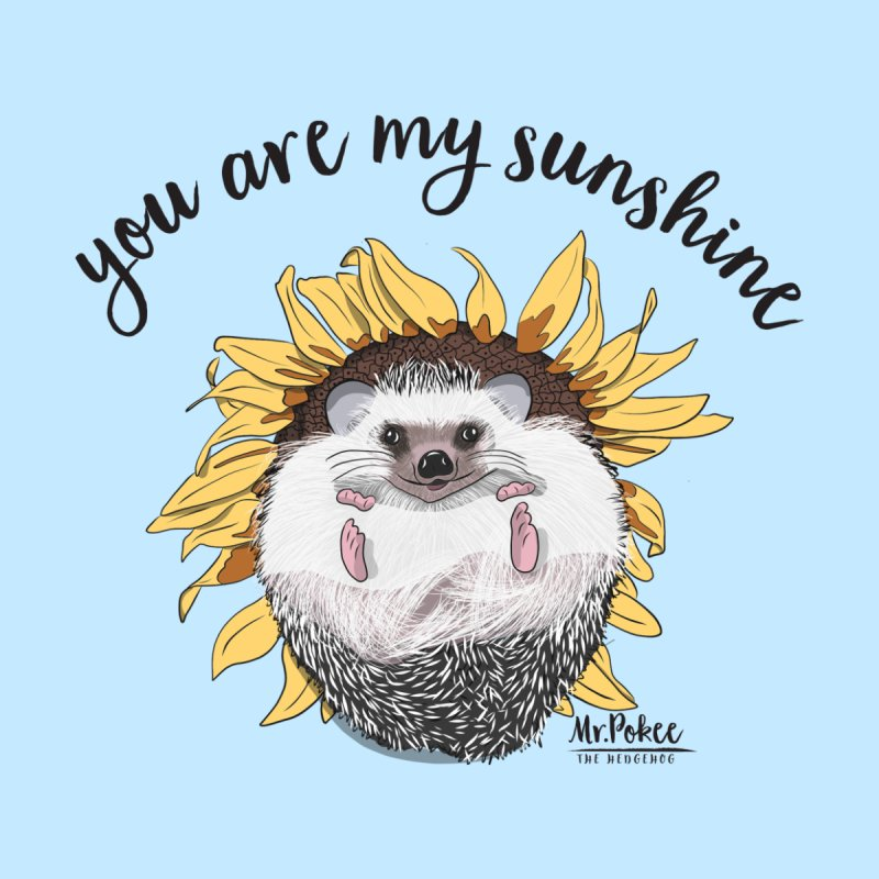 You Are My Sunshine (black) by Mr.Pokee's Artist Shop