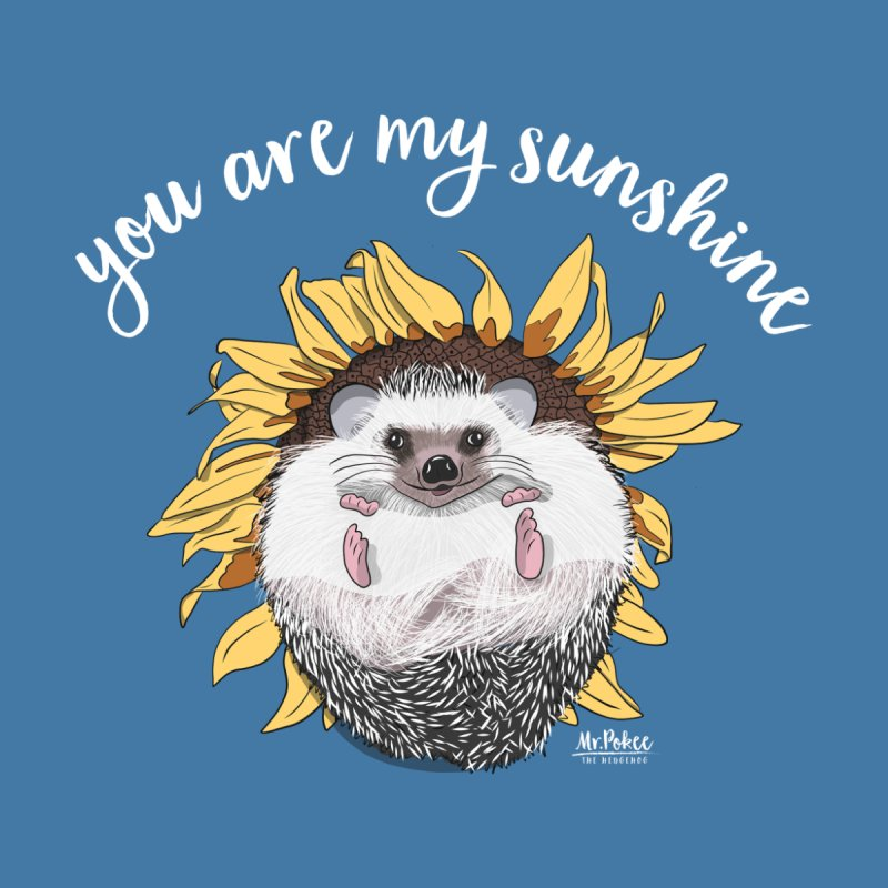 You Are My Sunshine (white) by Mr.Pokee's Artist Shop