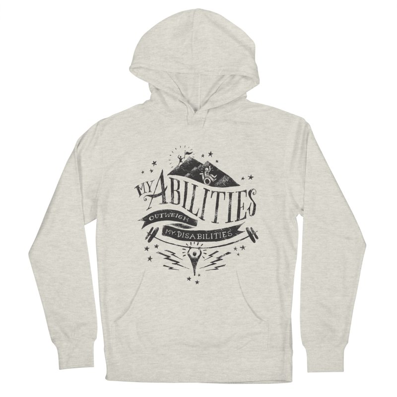 My Abilities Outweigh My Disabilities Women's Pullover Hoody by mrrtist21's Artist Shop