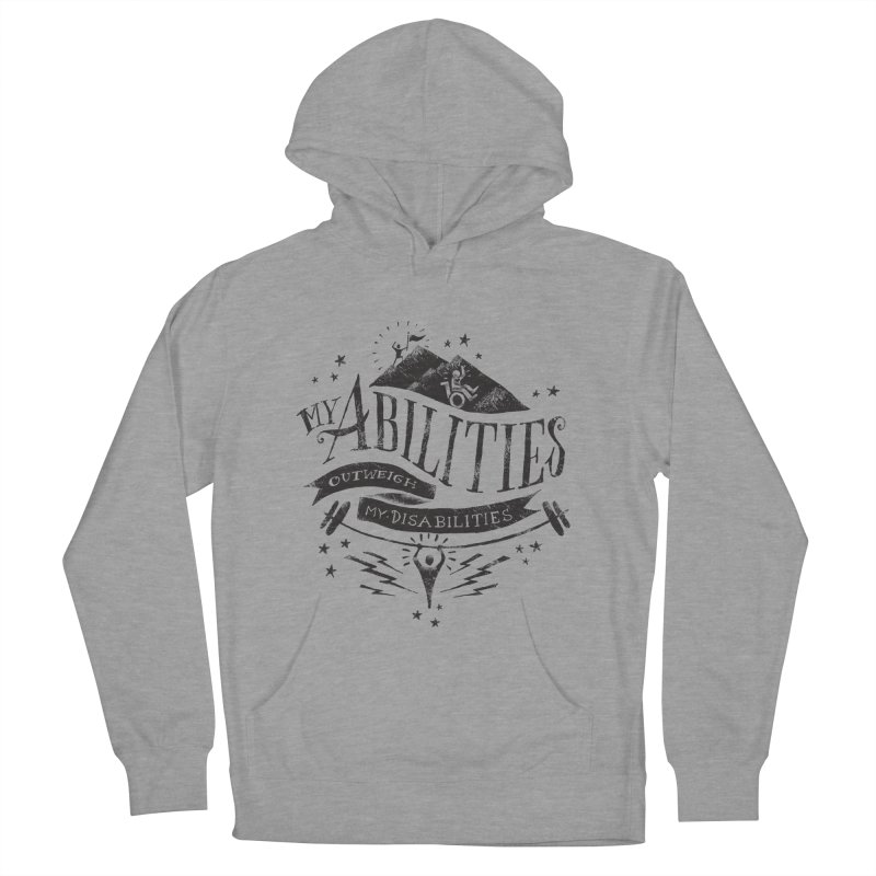 My Abilities Outweigh My Disabilities Men's Pullover Hoody by mrrtist21's Artist Shop