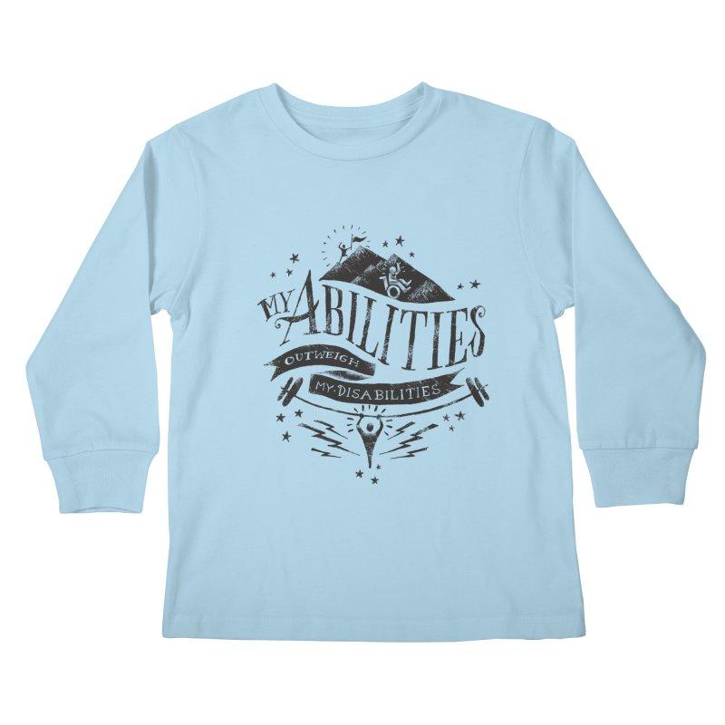 My Abilities Outweigh My Disabilities Kids Longsleeve T-Shirt by mrrtist21's Artist Shop