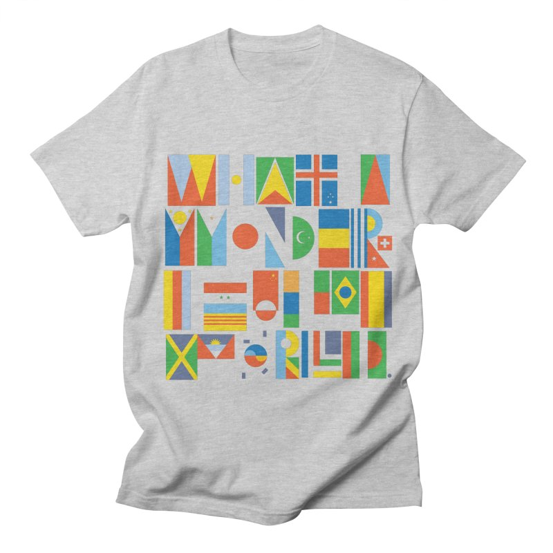 What A Wonderful World II Men's T-Shirt by mrrtist21's Artist Shop