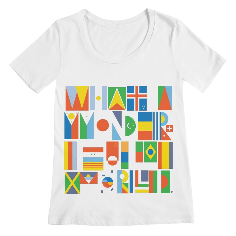 What A Wonderful World II Women's Scoopneck by mrrtist21's Artist Shop