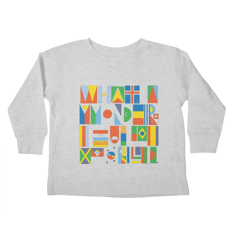 What A Wonderful World II Kids Toddler Longsleeve T-Shirt by mrrtist21's Artist Shop