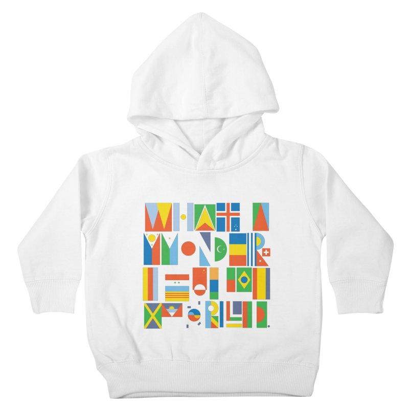 What A Wonderful World II Kids Toddler Pullover Hoody by mrrtist21's Artist Shop