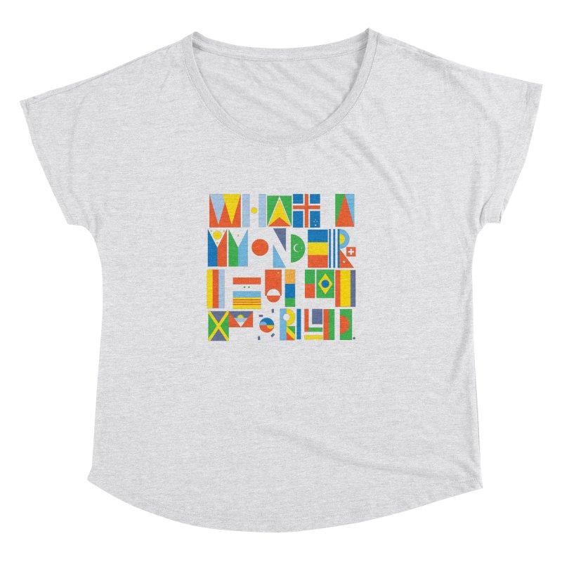 What A Wonderful World II Women's Dolman by mrrtist21's Artist Shop