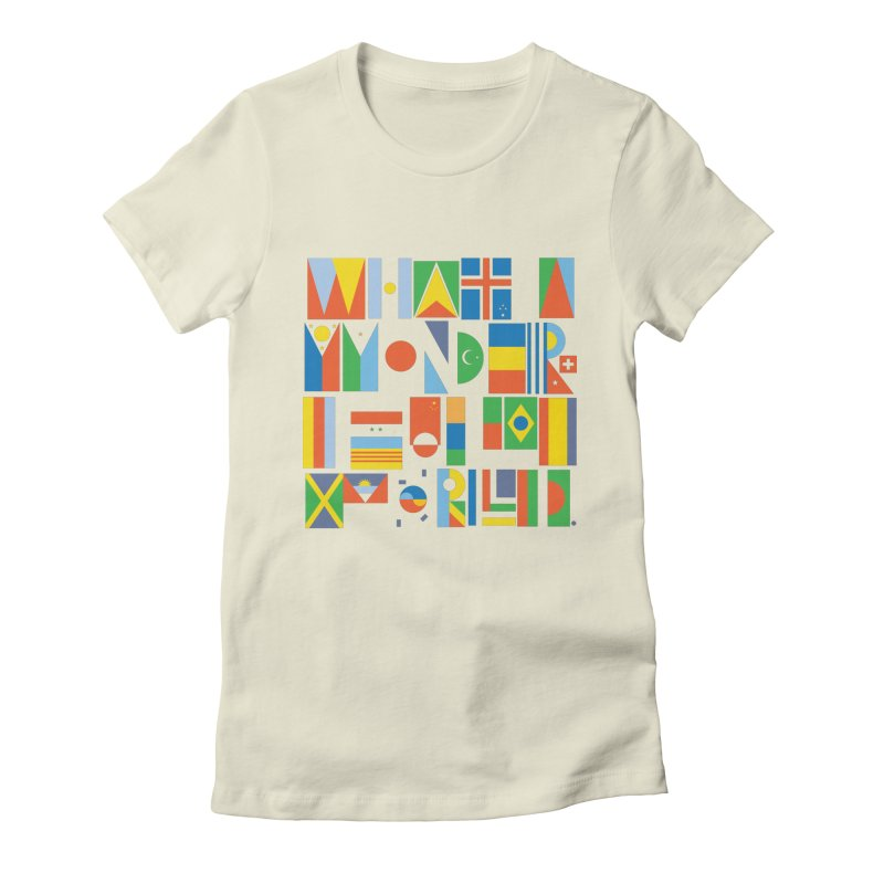 What A Wonderful World II Women's Fitted T-Shirt by mrrtist21's Artist Shop