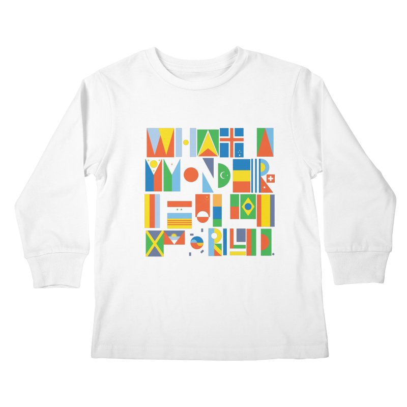 What A Wonderful World II Kids Longsleeve T-Shirt by mrrtist21's Artist Shop