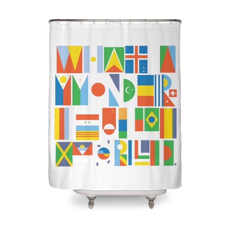 What A Wonderful World II Home Shower Curtain by mrrtist21's Artist Shop